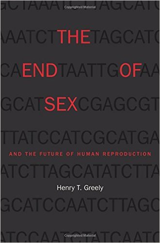 The End of Sex and the Future of Human Reproduction-0